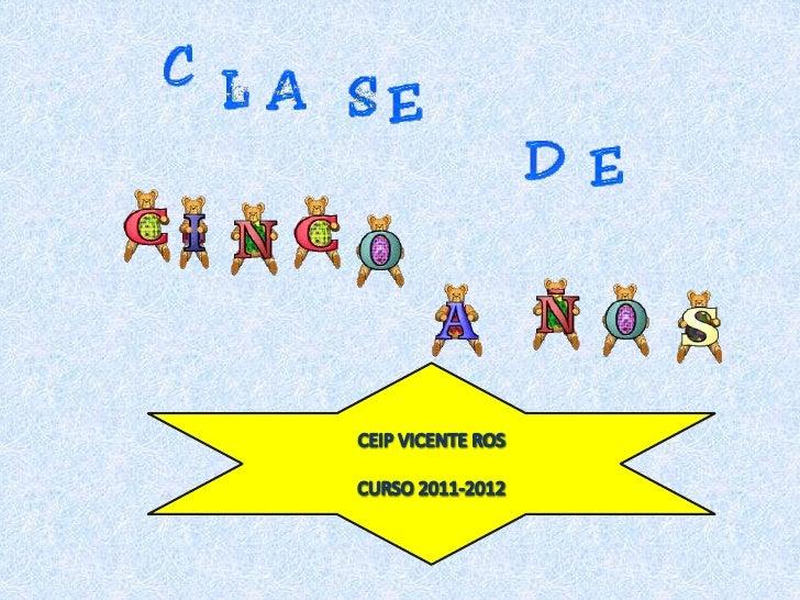 CEIP VICENTE ROS   <br />CURSO 2011-2012<br />