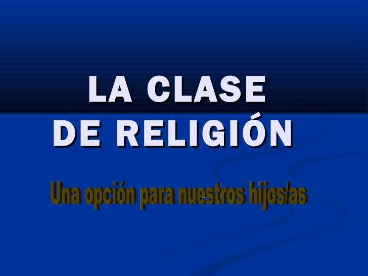 LA CLASEDE RELIGIÓN