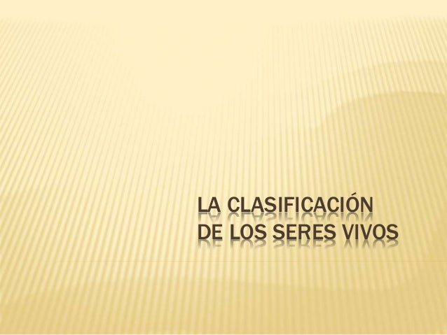 LA CLASIFICACIÓN DE LOS SERES VIVOS