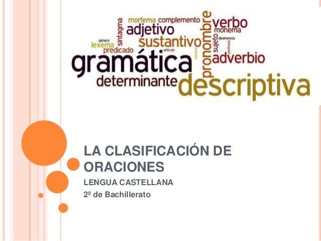 LA CLASIFICACIÓN DE ORACIONES LENGUA CASTELLANA 2º de Bachillerato