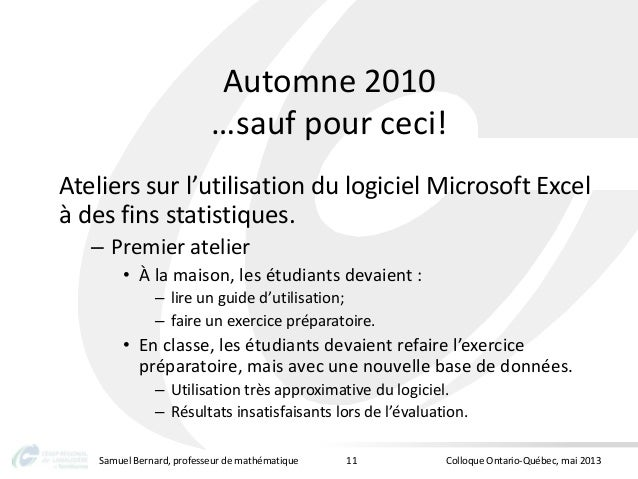 Automne 2010…sauf pour ceci!Ateliers sur l'utilisation du logiciel Microsoft Excelà des fins statistiques.– Premier atelie...