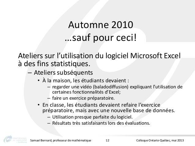Automne 2010…sauf pour ceci!Ateliers sur l'utilisation du logiciel Microsoft Excelà des fins statistiques.– Ateliers subsé...