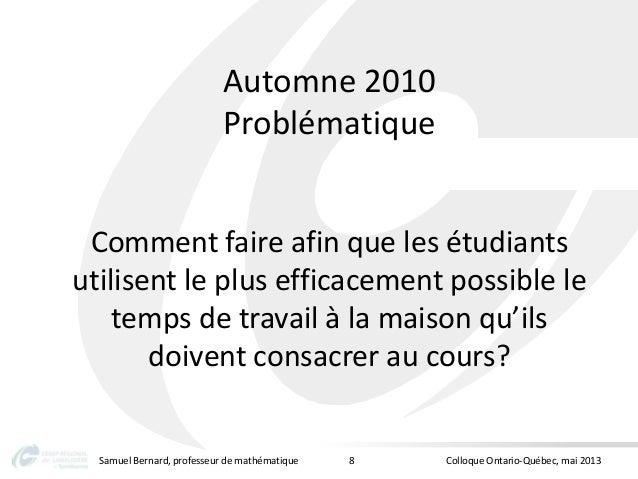Automne 2010ProblématiqueComment faire afin que les étudiantsutilisent le plus efficacement possible letemps de travail à ...
