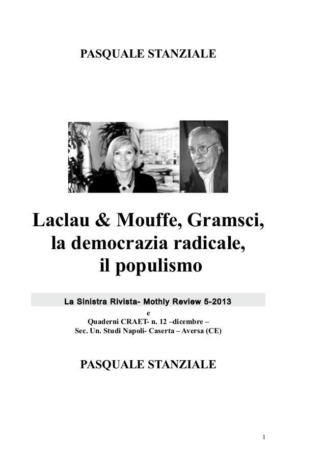 PASQUALE STANZIALE Laclau & Mouffe, Gramsci, la democrazia radicale, il populismo La Sinistra Rivista- Mothly Review 5-201...