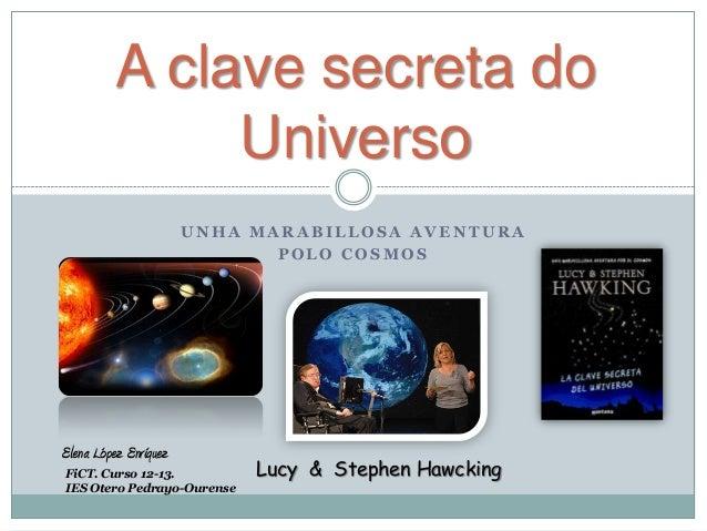 U N H A M A R A B I L L O S A A V E N T U R AP O L O C O S M O SA clave secreta doUniversoElena López EnríquezLucy & Steph...