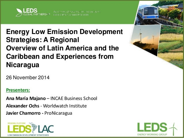 Energy Low Emission Development Strategies: A Regional Overview of Latin America and the Caribbean and Experiences from Ni...