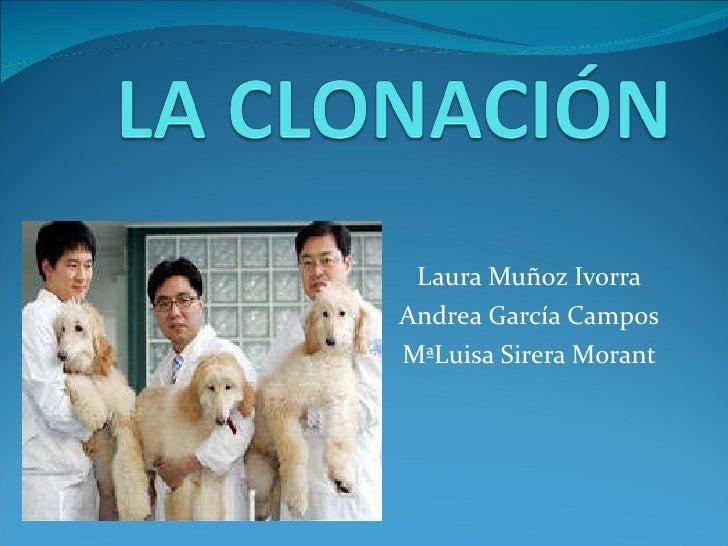 Laura Muñoz Ivorra Andrea García Campos MªLuisa Sirera Morant