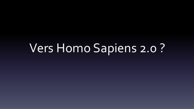 Vers Homo Sapiens 2.0 ?