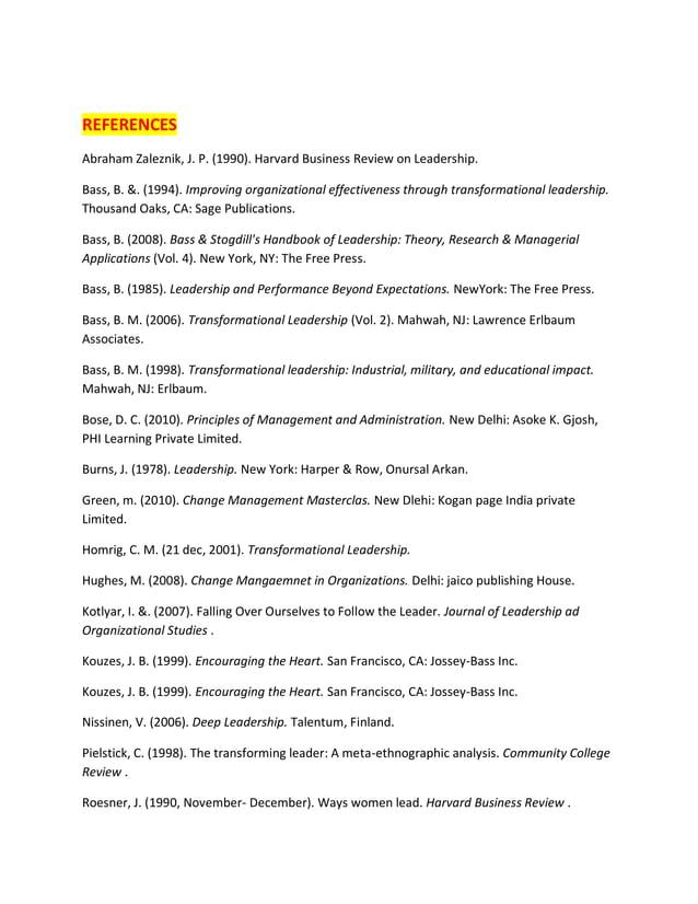 REFERENCES Abraham Zaleznik, J. P. (1990). Harvard Business Review on Leadership. Bass, B. &. (1994). Improving organizati...