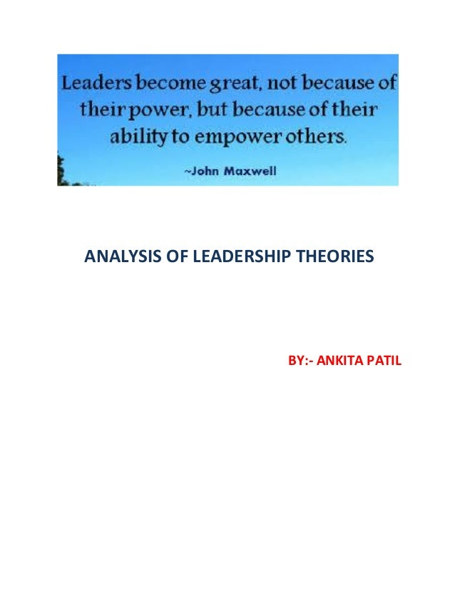 leadership theories and analysis Leadership theories and analysis essays: over 180,000 leadership theories and analysis essays, leadership theories and analysis term papers, leadership theories and analysis research paper, book reports 184 990 essays, term and research papers available for unlimited access.
