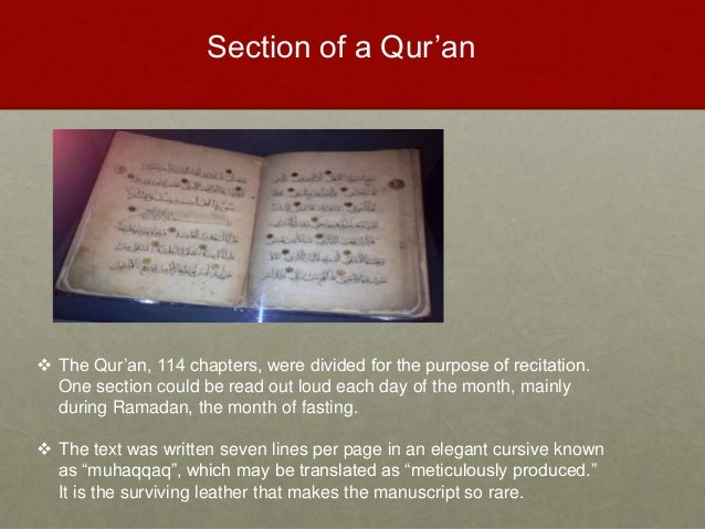  The Qur'an, 114 chapters, were divided for the purpose of recitation. One section could be read out loud each day of the...
