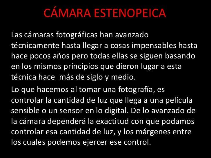 CÁMARA ESTENOPEICALas cámaras fotográficas han avanzadotécnicamente hasta llegar a cosas impensables hastahace pocos años ...