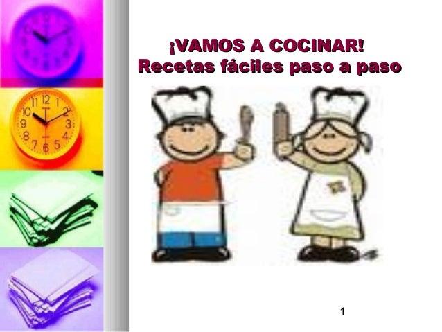 ¡VAMOS A COCINAR! Recetas Fáciles Paso A Paso 1 ...