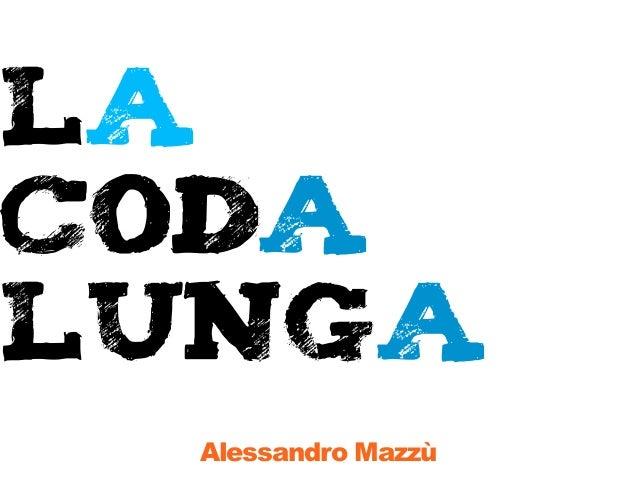 La coda lunga Alessandro Mazzù
