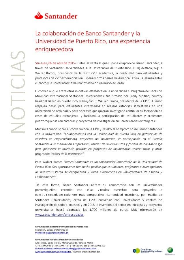 NOTICIAS La colaboración de Banco Santander y la Universidad de Puerto Rico, una experiencia enriquecedora San Juan, 06 de...