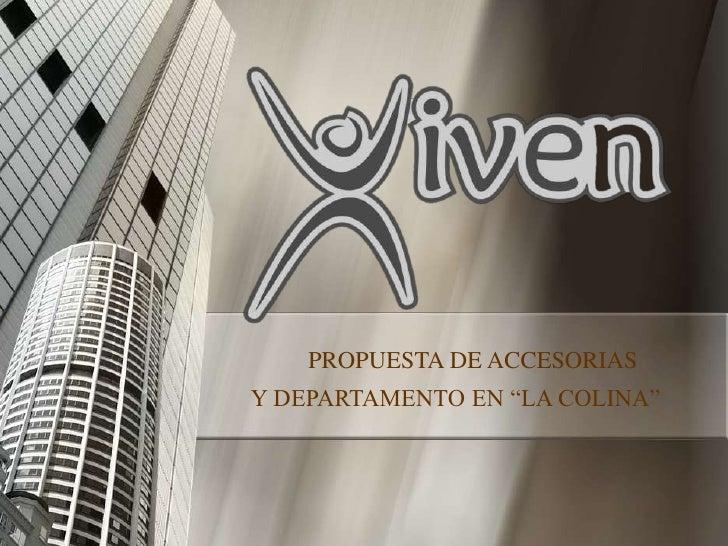 """PROPUESTA DE ACCESORIASY DEPARTAMENTO EN """"LA COLINA"""""""