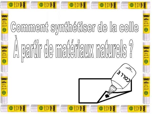Une colle, ou un adhésif, est une substance liquide ougélatineuse servant à lier des matériaux entre eux. Cettesubstance, ...