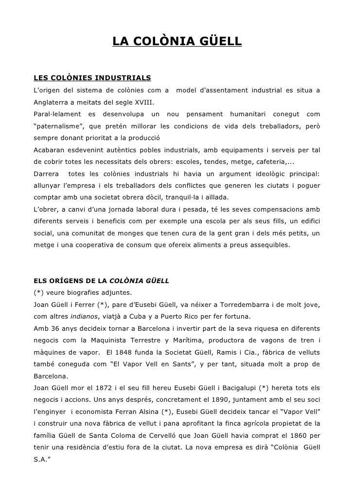 LA COLÒNIA GÜELL  LES COLÒNIES INDUSTRIALS L'origen del sistema de colònies com a      model d'assentament industrial es s...