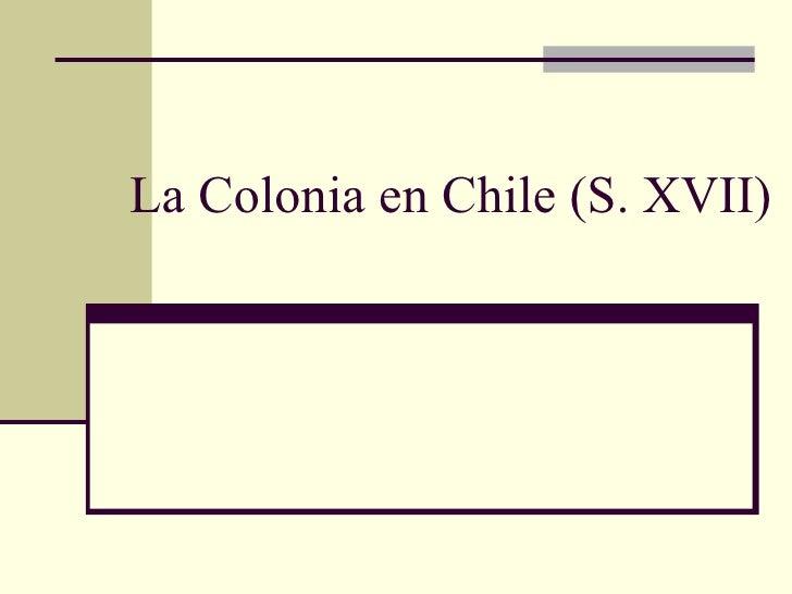 La Colonia en Chile (S. XVII)