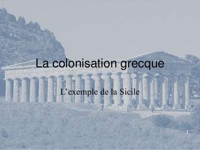 La colonisation grecque    L'exemple de la Sicile