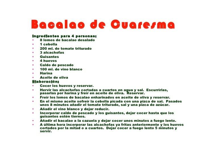 Bacalao de CuaresmaIngredientes para 4 personas:•   8 lomos de bacalao desalado•   1 cebolla•   200 ml. de tomate triturad...