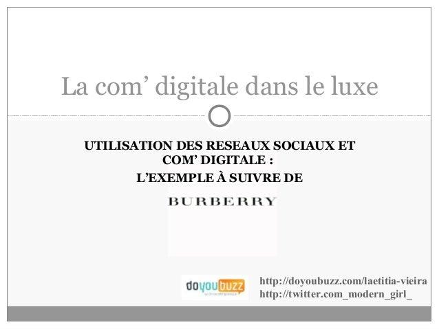 UTILISATION DES RESEAUX SOCIAUX ET COM' DIGITALE : L'EXEMPLE À SUIVRE DE La com' digitale dans le luxe http://doyoubuzz.co...