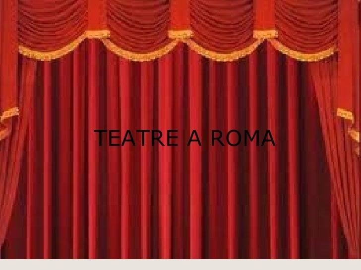TEATRE A ROMA