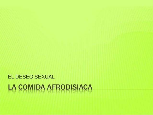 LA COMIDA AFRODISIACAEL DESEO SEXUAL