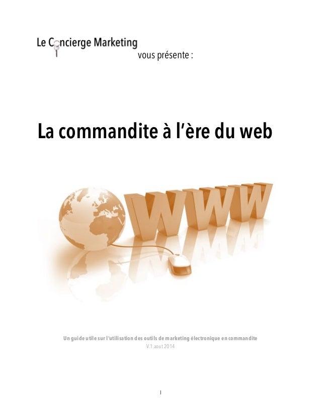 I vous présente : La commandite à l'ère du web Un guide utile sur l'utilisation des outils de marketing électronique en co...