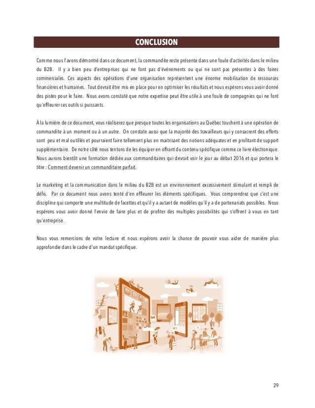 29 CONCLUSION Comme nous l'avons démontré dans ce document, la commandite reste présente dans une foule d'activités dans l...