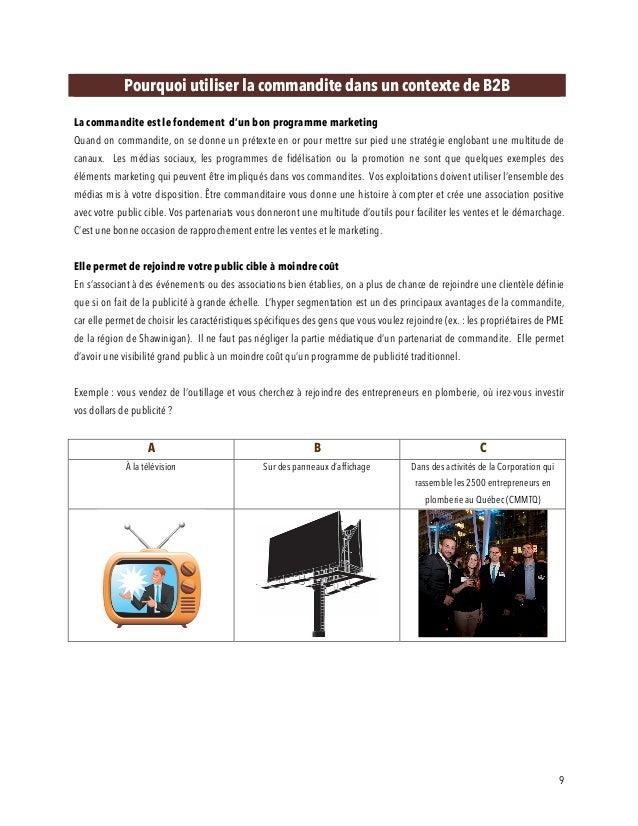 9 Pourquoi utiliser la commandite dans un contexte de B2B La commandite est le fondement d'un bon programme marketing Quan...
