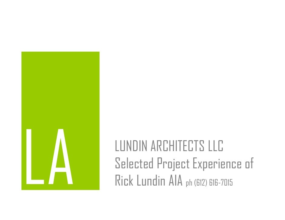 LUNDIN ARCHITECTS LLCSelected Project Experience ofRick Lundin AIA ph (612) 616-7015