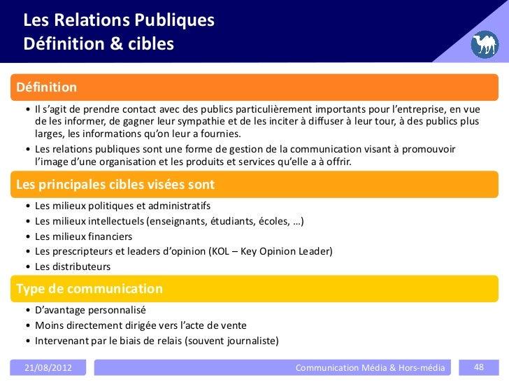 Les Relations Publiques Définition & ciblesDéfinition • Il s'agit de prendre contact avec des publics particulièrement imp...
