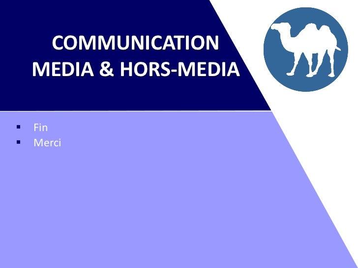 COMMUNICATION    MEDIA & HORS-MEDIA   Fin   Merci