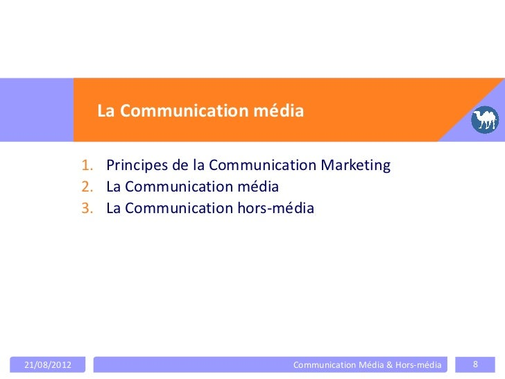 La Communication média             1. Principes de la Communication Marketing             2. La Communication média       ...