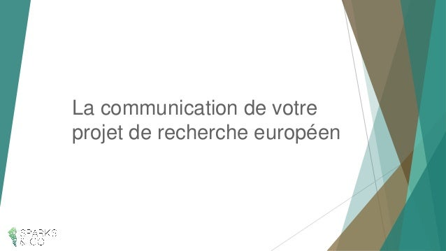 La communication de votre projet de recherche européen