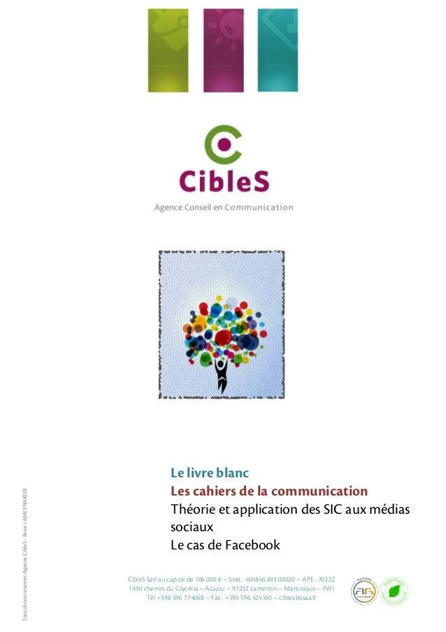 Le livre blanc  Les cahiers de la communication  Théorie et application des SIC aux médias  sociaux  Le cas de Facebook  C...