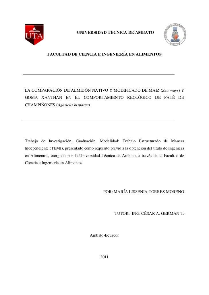 UNIVERSIDAD TÉCNICA DE AMBATO             FACULTAD DE CIENCIA E INGENIERÍA EN ALIMENTOSLA COMPARACIÓN DE ALMIDÓN NATIVO Y ...