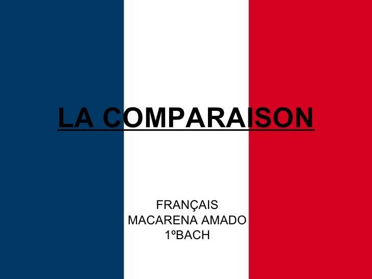LA COMPARAISON FRANÇAIS MACARENA AMADO 1ºBACH