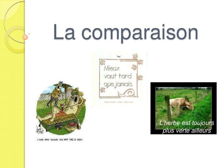 La comparaison          L'herbe est toujours           plus verte ailleurs