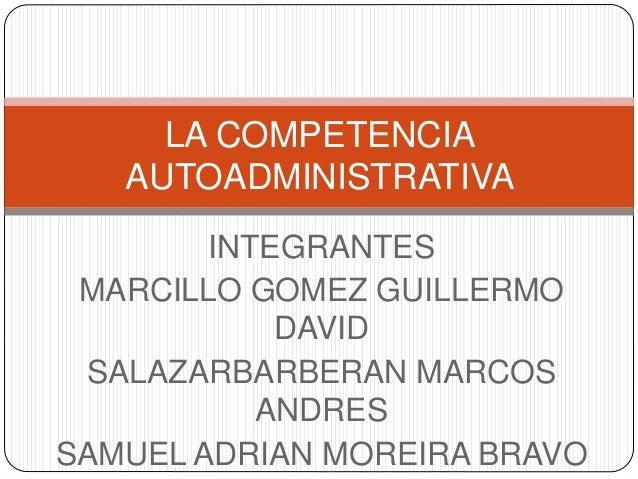 INTEGRANTES MARCILLO GOMEZ GUILLERMO DAVID SALAZARBARBERAN MARCOS ANDRES SAMUEL ADRIAN MOREIRA BRAVO LA COMPETENCIA AUTOAD...