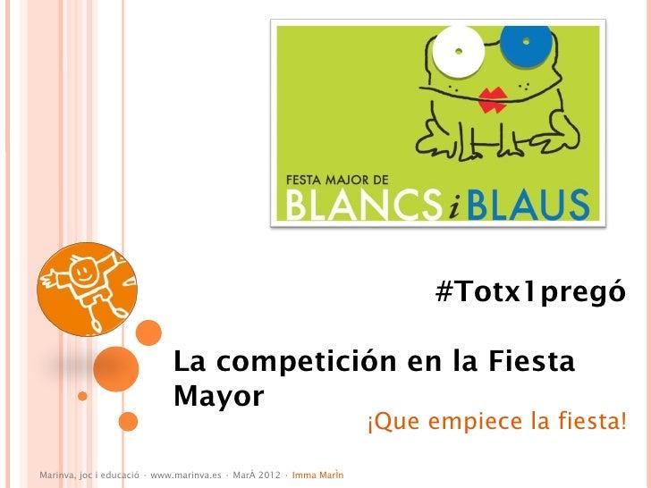 #Totx1pregó                            La competición en la Fiesta                            Mayor                       ...