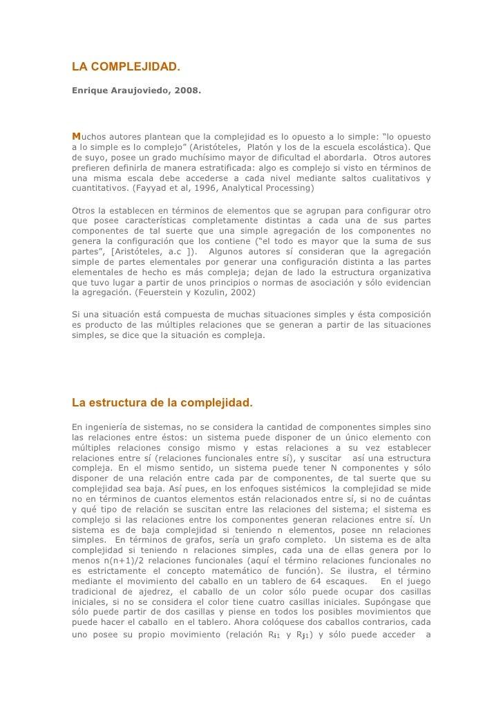 """LA COMPLEJIDAD. Enrique Araujoviedo, 2008.     Muchos autores plantean que la complejidad es lo opuesto a lo simple: """"lo o..."""
