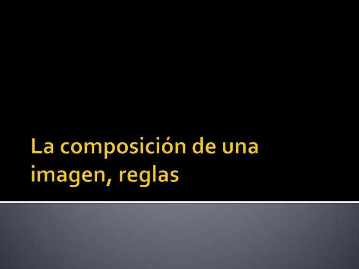 La composición de una imagen, reglas<br />