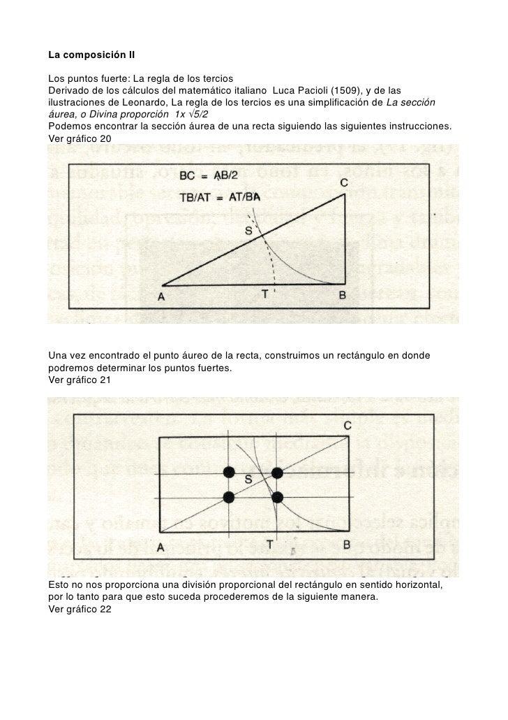 La composición II  Los puntos fuerte: La regla de los tercios Derivado de los cálculos del matemático italiano Luca Paciol...