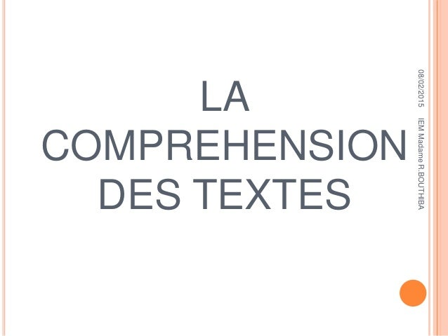 LA COMPREHENSION DES TEXTES 08/02/2015IEMMadameR.BOUTHIBA
