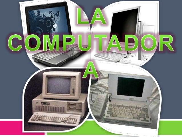  es una máquina electrónica que recibe y procesa datos para convertirlos en información útil. Una computadora es una cole...