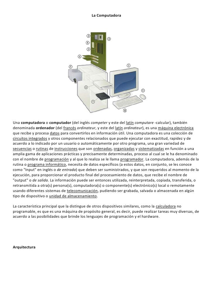 La ComputadoraUna computadora o computador (del inglés competer y este del latín computare -calcular), tambiéndenominada o...