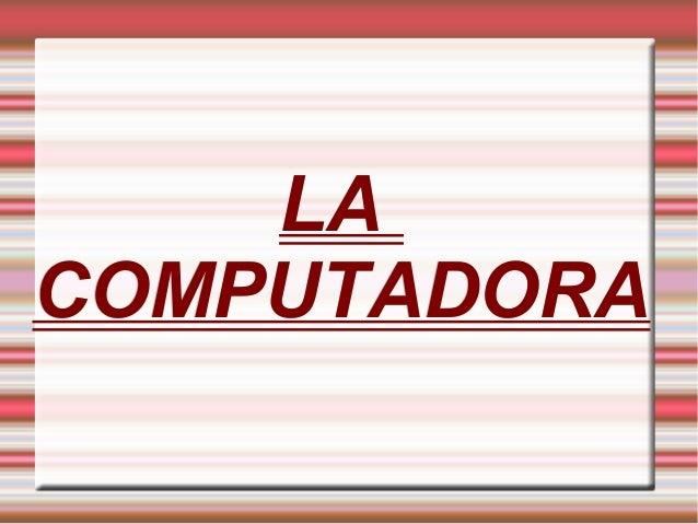 LALA COMPUTADORACOMPUTADORA