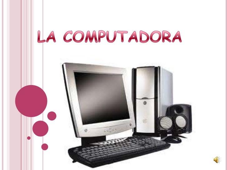 LA COMPUTADORA   Este genial invento, la computadora, es una    máquina capaz de realizar operaciones lógicas y    matemá...